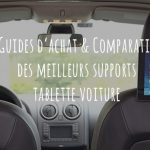 Comparatif tablette support